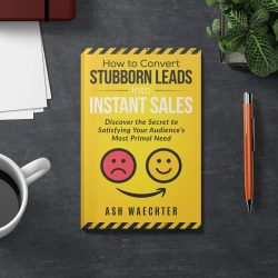 How to Convert Stubborn Leads Into Instant Sales